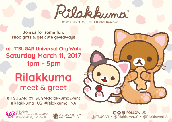 Rilakkuma - IT'SUGAR Universal City Walk - Meet and Greet - 2017
